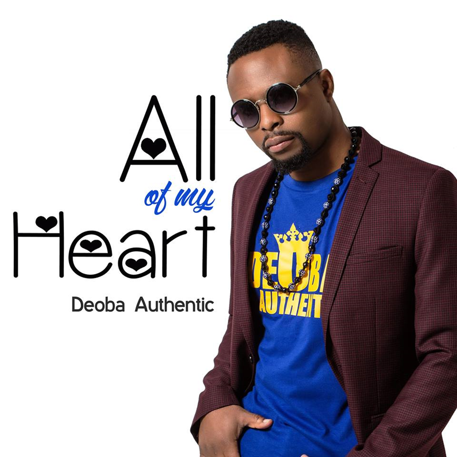 Deoba Authentic - All Of My Heart