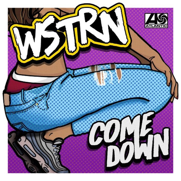 WSTRN - Come Down